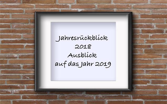 Jahresrückblick 2018 / Ausblick auf das Jahr 2019